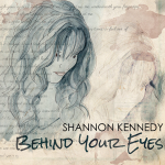 Behind Your Eyes by Shannon Kennedy